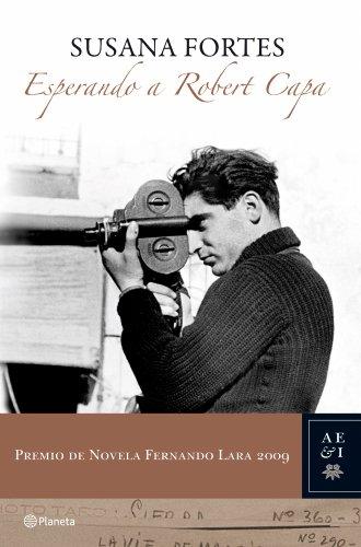 Esperando A Robert Capa: Premio De Novela: SUSANA FORTES