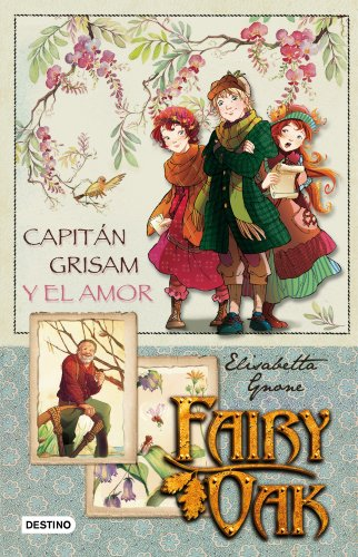 Fairy Oak 1. El Capitan Grisham y: Elisabetta Gnone