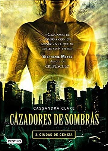 Cazadores de sombras 2: ciudad de ceniza: Cassandra Clare