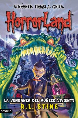 9788408087540: La venganza del muñeco viviente: Horrorland 1