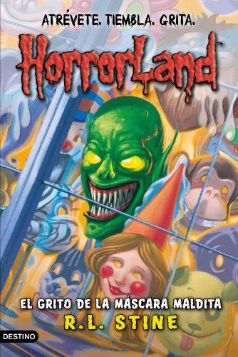 9788408087571: El grito de la máscara maldita: Horrorland 4