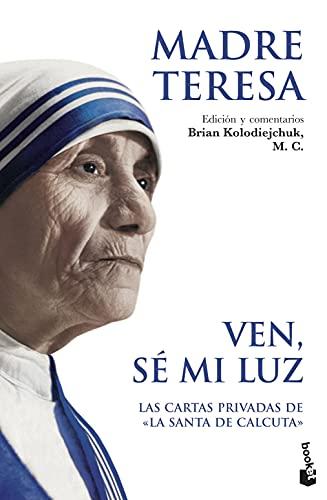 Ven se mi luz (Spanish Edition): Madre Teresa de Calcuta