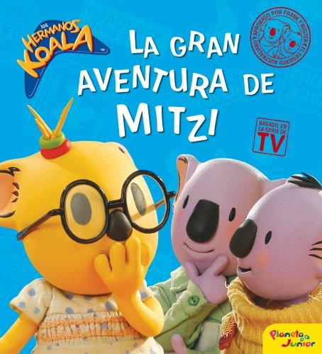 9788408087854: Hermanos Koala. La gran aventura de Mitzi (Los Hermanos Koala)