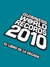 Guinnes World Records 2010 (Guinness Book of Records) (Spanish Edition) (8408087916) by Guinness World Records
