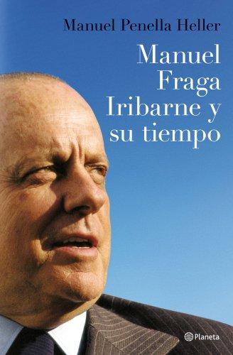 9788408088301: Manuel Fraga Iribarne y su tiempo