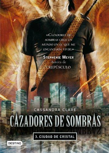 9788408089766: Cazadores de Sombras 3. Ciudad de Cristal
