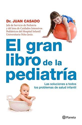 EL GRAN LIBRO DE LA PEDIATRIA: Dr. Juan Casado