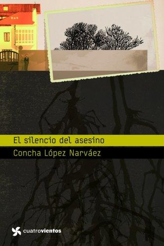 El silencio del asesino (Cuatrovientos +12): López Narváez, Concha