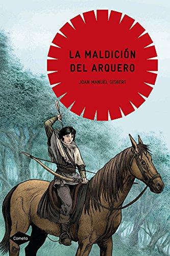 9788408090694: La maldición del arquero / The Archer's Curse (Cometa: a Partir De 10 Anos) (Spanish Edition)