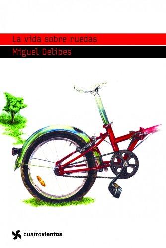 La vida sobre ruedas: Miguel Delibes
