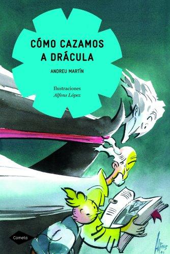 9788408090977: Cómo cazamos a Drácula (Cometa +8)