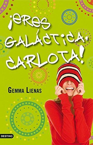 9788408091400: !Eres galactica, Carlota!