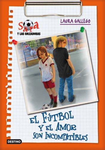 9788408091424: El fútbol y el amor son incompatibles: Sara y las goleadoras 4
