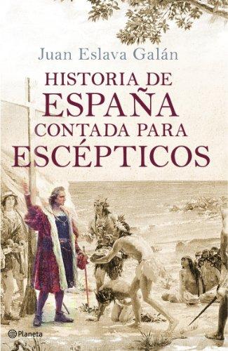 9788408091615: Historia de Espana contada para escepticos