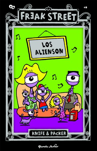 9788408091967: FREAK STREET.LOS ALIENSON.PLANETA JUNIOR