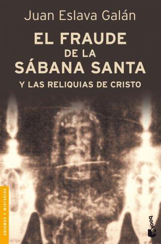 9788408092063: El fraude de la Sábana Santa y las reliquias de Cristo (Divulgación. Enigmas y misterios)