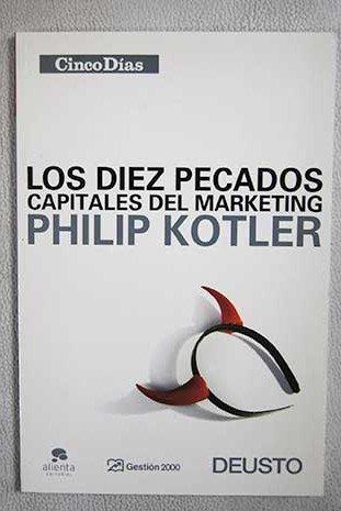 Los diez pecados capitales del marketing: Philip Kotler