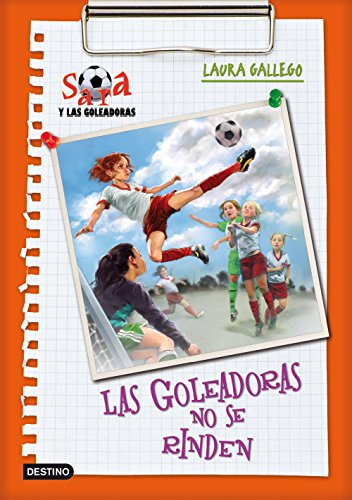 9788408092896: Las Goleadoras no se rinden: Sara y las Goleadoras 5