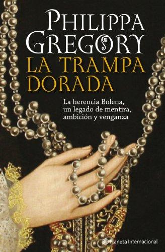 9788408093282: La trampa dorada: La herencia Bolena, un legado de mentira, ambición y venganza (Planeta Internacional)