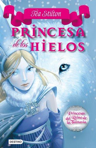 9788408094432: Stilton: princesas del reino de la fantasía 1. princesas de los hielos (Tea Stilton)