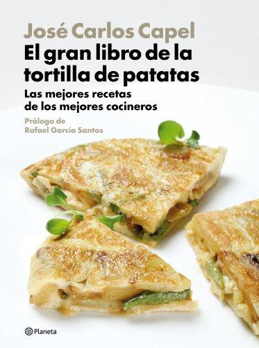 9788408094470: La tortilla de patatas. Las mejores recetas de los mejores cocineros