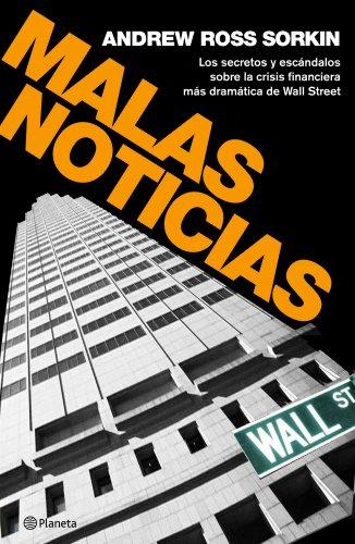 9788408094531: Malas noticias: Los secretos y escándalos de la crisis financiera más dramática de Wall Sreet