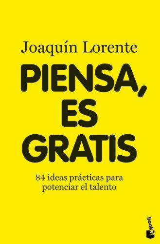 Piensa, es gratis: Lorente Soler, JoaquÃn