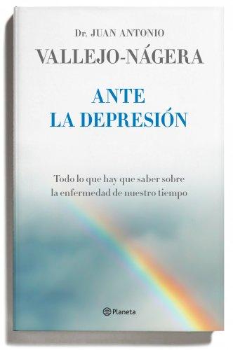 9788408095750: Ante la depresión: Todo lo que hay que saber sobre la enfermedad de nuestro tiempo