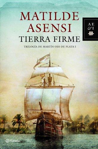 9788408095774: Tierra Firme (Matilde Asensi)