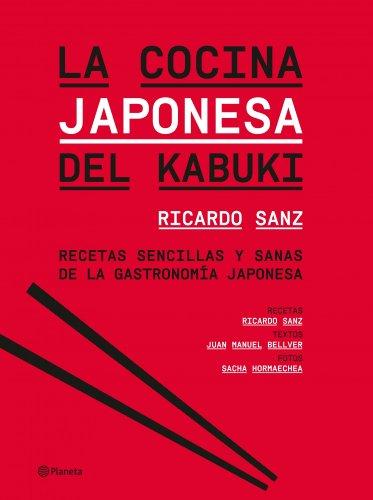 9788408095958: La cocina japonesa del Kabuki: Recetas sencillas y sanas de la gastronomía japonesa (Planeta Cocina)
