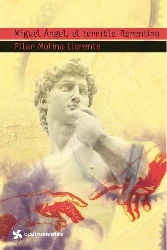 9788408099130: Miguel Angel, El Terrible Florentino / The Terrible Florentine (Spanish Edition)