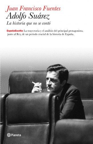 9788408099161: Adolfo Suárez: Biografía política (España Escrita)