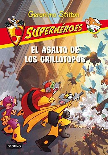 Superhéroes 3::El asalto de los grillotopos (Spanish Edition) (Geronimo Stilton) (9788408099529) by Geronimo Stilton