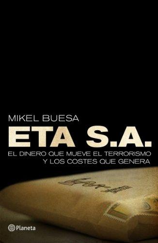 9788408099833: ETA, S. A.: El dinero que mueve el terrorismo y los costes que genera