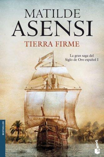 9788408100843: Tierra Firme: La gran saga del Siglo de Oro español I (Biblioteca Matilde Asensi)