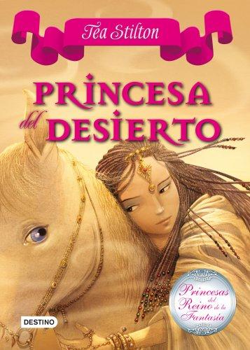 9788408102304: Princesa del Desierto: Princesas del Reino de la Fantasía 3 (Tea Stilton)