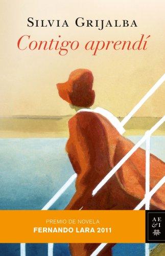 9788408102908: Contigo aprendí (premio novela Fernando Lara 2011) (Autores Españoles E Iberoamer.)