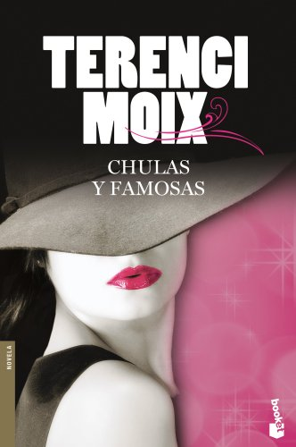 9788408102977: Chulas y famosas (Biblioteca Terenci Moix)