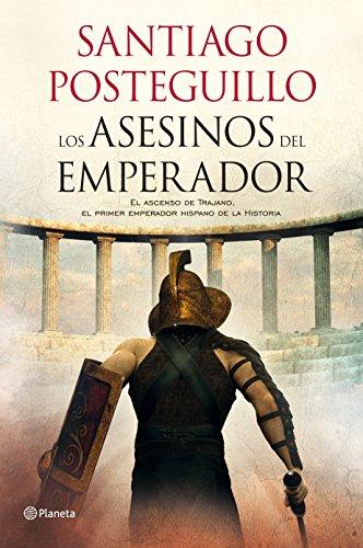 9788408103257: Los asesinos del emperador: El ascenso de Trajano, el primer emperador hispano de la Historia