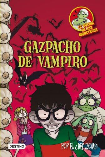 9788408103882: Gazpacho de vampiro: La cocina de los monstruos 4 (Cocina Monstruos)