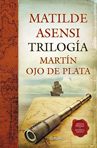 9788408104384: Trilogía Martín Ojo De Plata (Matilde Asensi)