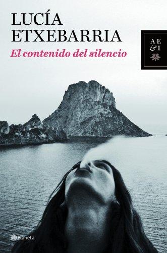El contenido del silencio: ETXEBARRIA,LUCIA