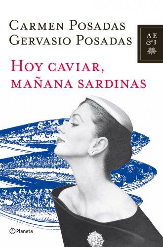 9788408107101: Hoy caviar, mañana sardinas (Autores Españoles e Iberoamericanos)