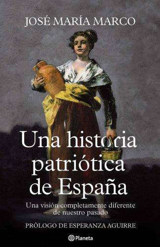 9788408107125: Una historia patriótica de España ((Fuera de colección))