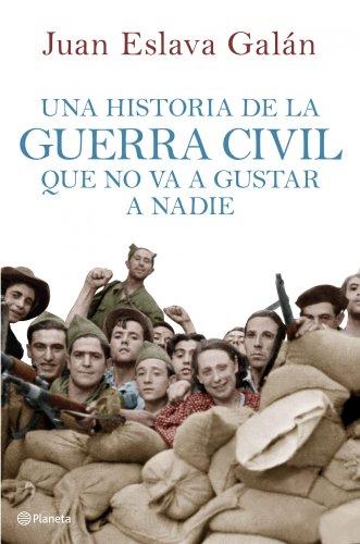 Una historia de la guerra civil que: Juan Eslava Galán.
