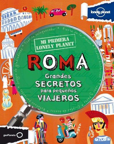 9788408109150: Mi primera Lonely Planet. Roma: Grandes secretos para pequeños viajeros