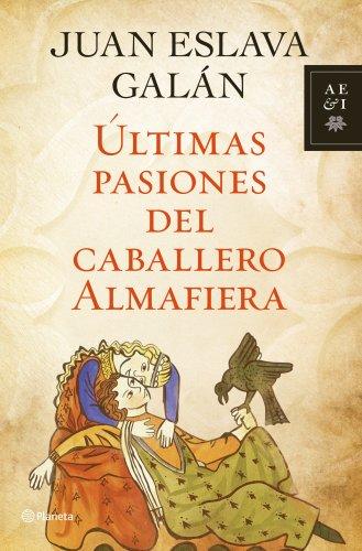 9788408110736: Últimas pasiones del caballero Almafiera (Autores Españoles e Iberoamericanos)