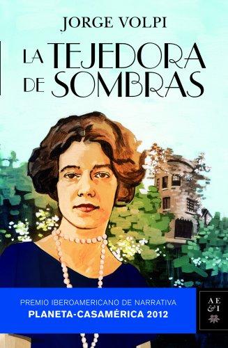 9788408110781: La tejedora de sombras: Premio Iberoamericano de Narrativa. Planeta-Casamérica 2012 (Autores Españoles E Iberoamer.)
