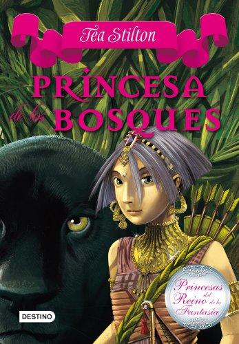 9788408111504: Princesa de los bosques: Princesas del Reino de la Fantasía 4 (Tea Stilton)