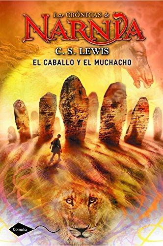 9788408111603: El caballo y el muchacho: Las crónicas de Narnia 3 (Cometa +10)